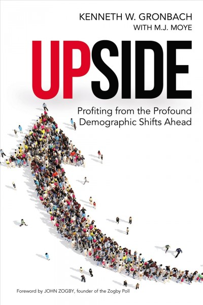 Book cover: Upside: Profiting from the Profound Demographic Shifts Ahead