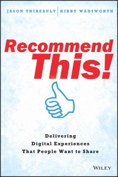 Book cover: Recommend This! : Delivering Digital Experiences That People Want to Share